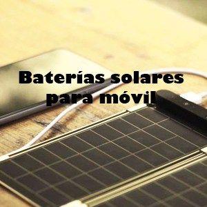 Baterías Solares para Móvil - Yotuplacasolares.com
